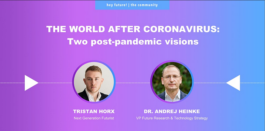 The World after Coronavirus: Two post-pandemic visions
