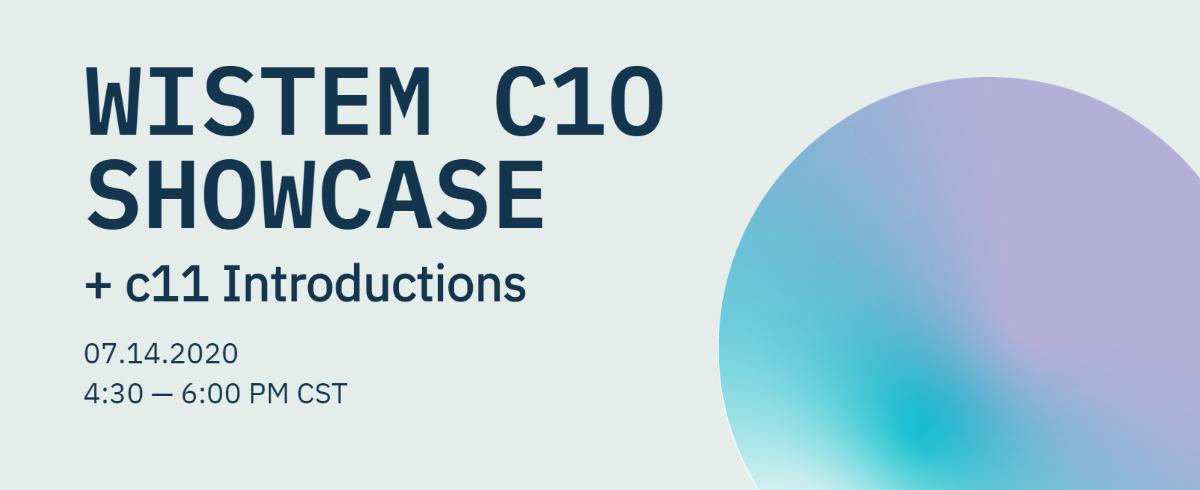 WISTEM C10 Showcase & C11 Introductions