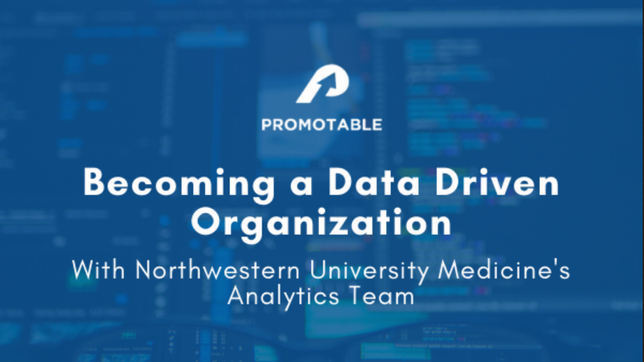 Building a Data Driven Organization with Northwestern University Medicine