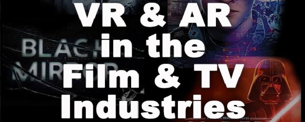 VR & AR: #TheNextEvolution in TV & Film