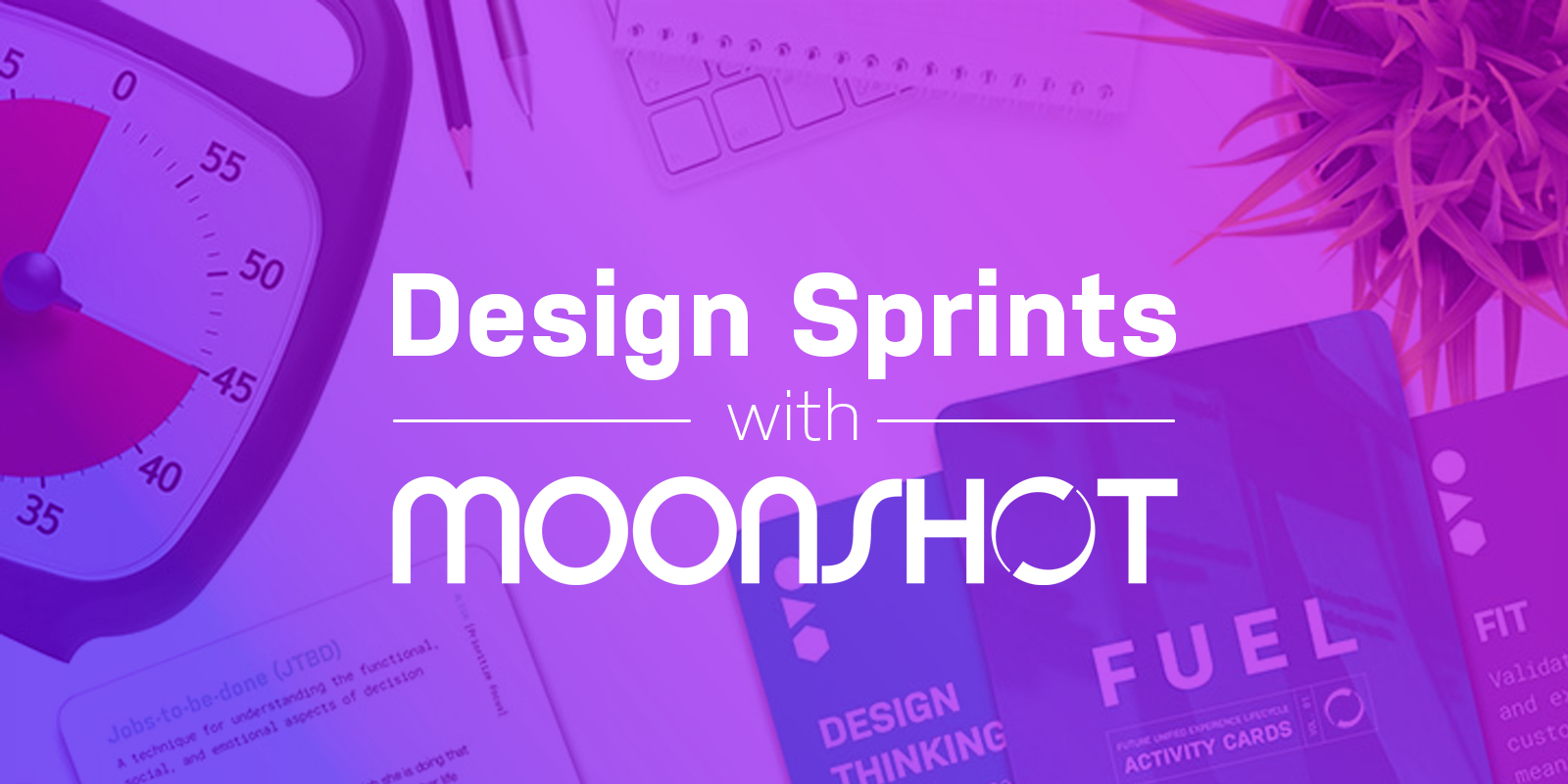 Design Sprints with Moonshot: Tips & tricks to facilitate lovable sprints!