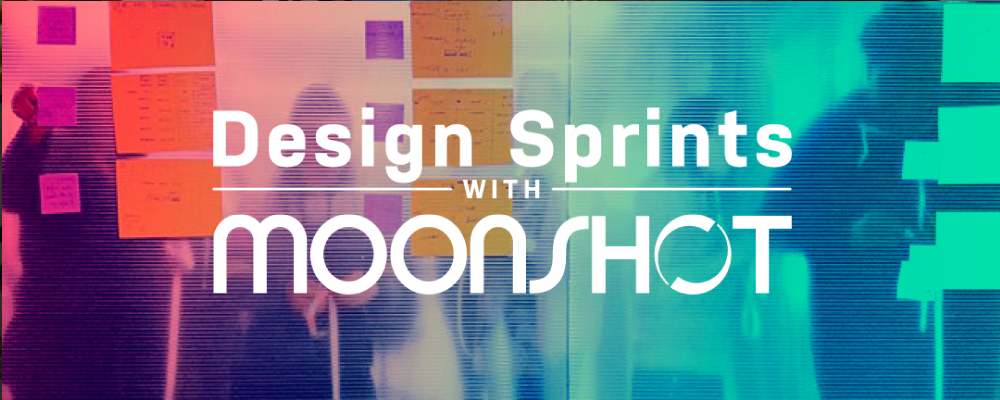 Design Sprints with Moonshot: The 3-Part Concept