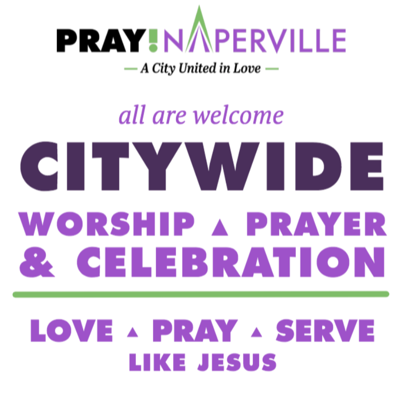 Pray Naperville Citywide Worship, Prayer, and Celebration